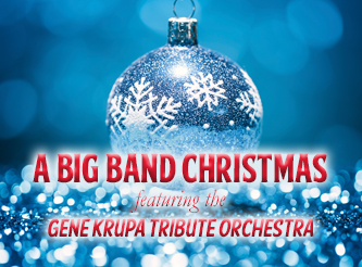 A Big Band Christmas starring the Gene Krupa Tribute Orchestra